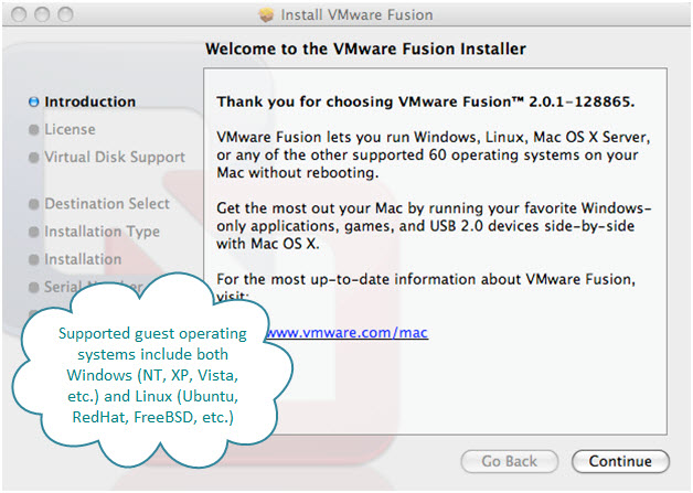 Figure 4. Starting the VMware Fusion Installation. As mentioned below, many operating systems can be installed on top of this on a Mac. Broadly speaking, most of these operating systems fall in to two categories: Windows and Linux.