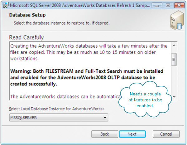 Figure 5. Installing Adventure Works 2008. Needs a couple of features enabled.