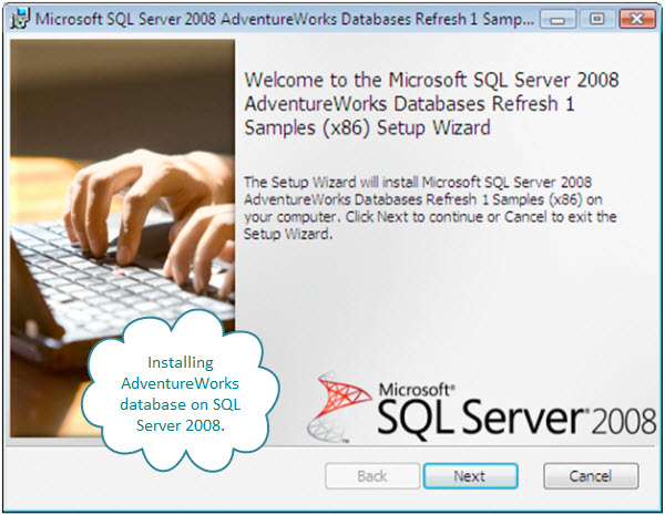 Figure 3. Installing the Adventure Works database on SQL Server 2008. This SQL Server is on a virtual machine.
