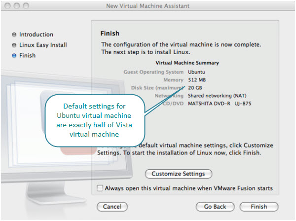 Figure 4. Default machine settings for Ubuntu virtual machine. For a regular installation, 512 MB of RAM and 20 GB of disk space is plenty. Default sizes for Ubuntu virtual machine are exactly half those of Vista virtual machine.