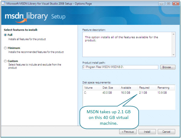 Figure 5. Installing MSDN. Takes about 2.1 GB of disk space. This Vista virtual machine was created with a 40GB virtual disk.