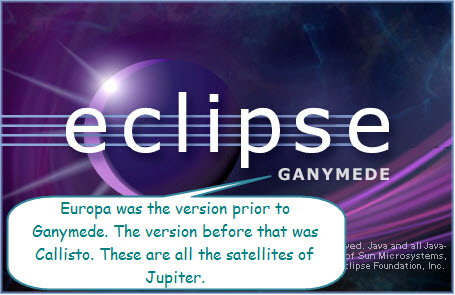 Figure 3. The eclipse GANYMEDE Start screen. Callisto, Europa, and Ganymede are all satellites of Jupiter.