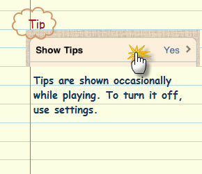 Figure 17. Tips are shown occasionally while playing. To turn it off, use settings.
