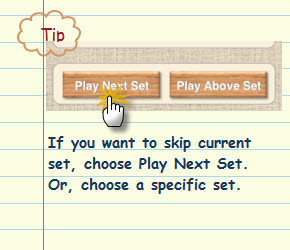 Figure 2. To skip current set, choose Play Next Set