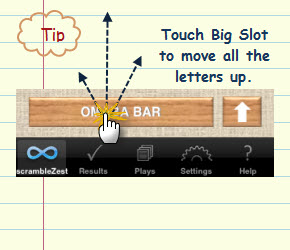 Figure 5. Touch Big slot to move all the letters up.