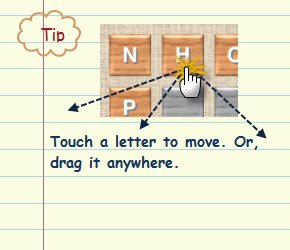Figure 6. Touch a letter to move.